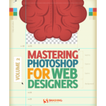 Mastering Photoshop for Web Designers, Volume 2